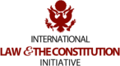 International Law & the Constitution Initiative